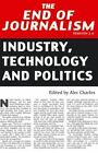 The End of Journalism Version 2.0: Industry, Technology and Politics by Peter Lang Ltd (Paperback, 2014)