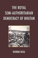 ROYAL SEMI-AUTHORITARIAN DEMOCRACY OF BHUTAN