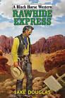Rawhide Express by Jake Douglas (Hardback, 2015)