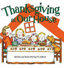 Thanksgiving at Our House by P. K. Hallinan (Hardback, 2006)