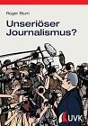 Unseriöser Journalismus? von Roger Blum (2015, Taschenbuch)