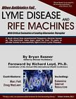 When Antibiotics Fail, Lyme Disease and Rife Machines : With Critical Evaluation of Leading Alternative Therapies by Bryan Albert Rosner (2005, Paperback)