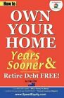 How to Own Your Home Years Sooner & Retire Debt Free  : Australian Edition by Harj Gill (Paperback / softback, 2012)