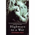 Highways to a War by Christopher Koch (Paperback, 1996)