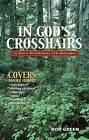 In God's Crosshairs: A Daily Devotional for Hunters by Bob Green (Paperback / softback, 2006)