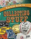 The Kids' Guide to Collecting Stuff by Christopher Forest (Hardback, 2010)