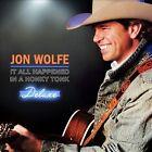 It All Happened in a Honky Tonk [Deluxe Edition] [Bonus Tracks] [Digipak] * by Jon Wolfe (CD, Jan-2013, Warner Bros.)