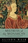 Mistress of the Monarchy: The Life of Katherine Swynford, Duchess of Lancaster by Alison Weir (Paperback / softback)