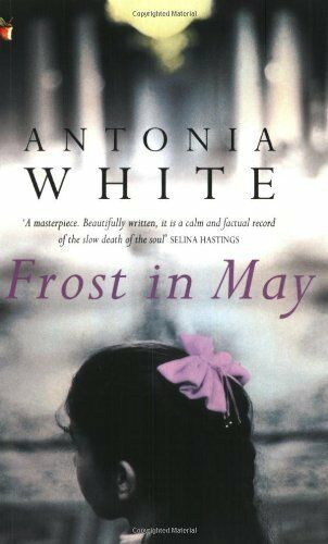 Frost in May (Virago Modern Classics) By  Antonia White, Elizabeth Bowen