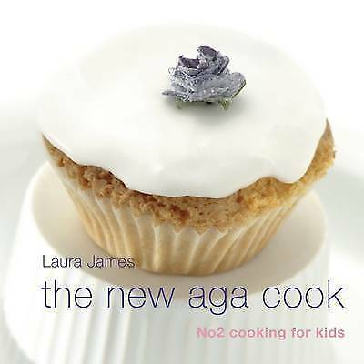 1 of 1 - The New Aga Cook - Cooking for Kids,James, Laura,Very Good Book mon0000026700