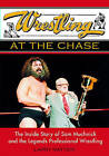 Wrestling at the Chase: The Inside Story of Sam Muchnick and the Legends of Professional Wrestling by Larry Matysik (Paperback, 2006)