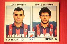 Panini Calciatori 1991/92 N 540 TARANTO BRUNETTI ZAFFARONI OTTIMA