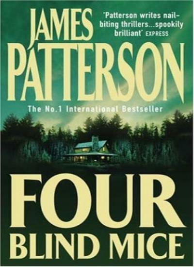 Four Blind Mice By James Patterson. 9780747266921