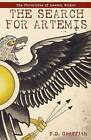 The Search for Artemis (the Chronicles of Landon Wicker) by P D Griffith (Paperback / softback, 2011)