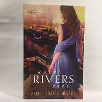 Texas Gold Collection Where Rivers Part A Texas Gold Novel Kellie Coates Gilbert