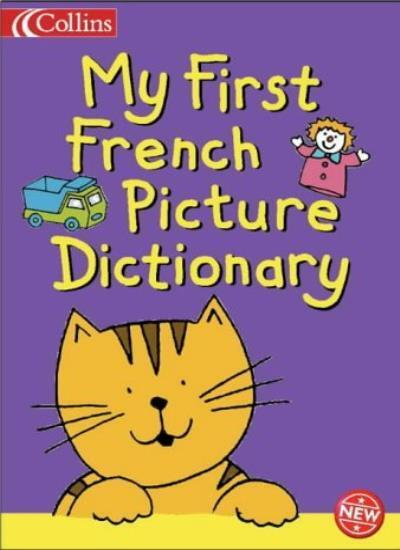 My First French Picture Dictionary (Collins Children's Dictionaries) By Christi