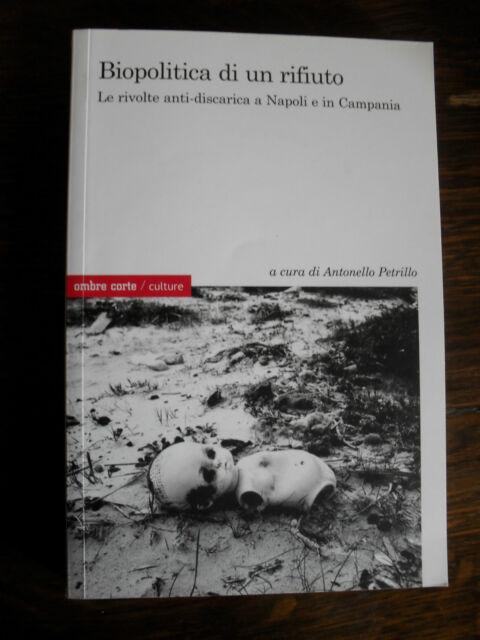 Biopolitica di un rifiuto rivolte antidiscarica a Napoli e in Campania 2010