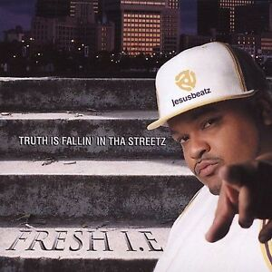 Truth-Is-Fallin-in-Tha-Streetz-CD-Fresh-I-E-NEW