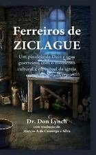 Ferreiros de Ziclague : Um Paralelo de Davi e Seus Guerreiros Com o Momento...