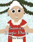 Santa's Magic Dust by Tana Sherratt (Paperback / softback, 2012)