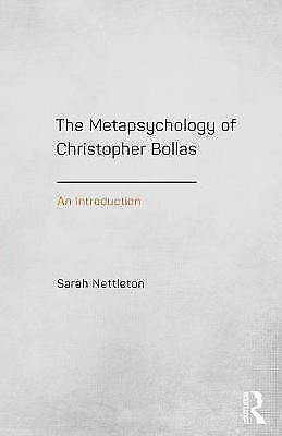 1 of 1 - The Metapsychology of Christopher Bollas: An Introduction, Good Condition Book,