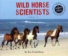 Wild Horse Scientists by Kay Frydenborg (Hardback, 2014)