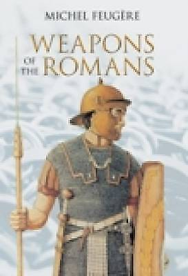 1 of 1 - The Weapons of the Romans, Michel Feugere, Good Condition Book, ISBN 97807524250