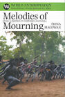 Melodies of Mourning: Music and Emotions in Northern Australia by Fiona Magowan (Paperback, 2007)