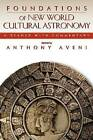 Foundations of New World Cultural Astronomy: A Reader with Commentary by University Press of Colorado (Paperback, 2008)