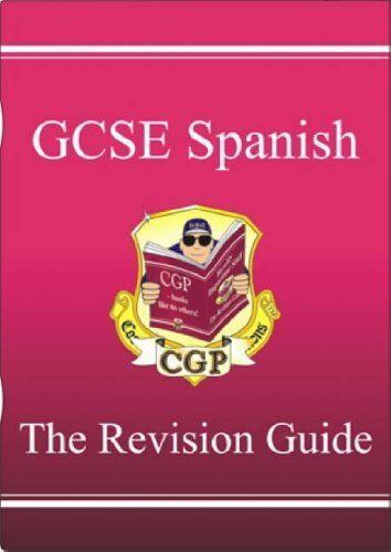 GCSE Spanish Revision Guide By Richard Parsons