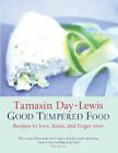Good Tempered Food: Recipes to Love, Leave and Linger Over by Tamasin Day-Lewis (Hardback, 2002)