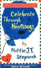 Celebrate Through Heartsongs 2002 by Stepanek, Mattie J.T. 1401396933