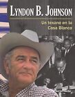 Lyndon B. Johnson: Un Texano En La Casa Blanca / A Texan in the White House by Turtleback Books (Hardback, 2013)