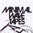 The Minimal Wave Tapes, Vol. 1 by Various Artists (CD, Jan-2010, Minimal Wave)