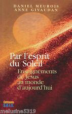 """Livre Philosophie """" Par l'Esprit du Soleil """" D.Meurois ( No 848 ) Book"""