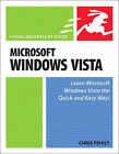Microsoft Windows Vista: Learn Vista the Quick and Easy Way by Chris Fehily (Paperback, 2006)