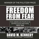 Freedom from Fear: The American People in Depression and War, 1929-1945 by Professor of History David M Kennedy (CD-Audio, 2012)