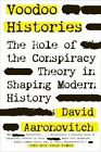 Voodoo Histories : The Role of the Conspiracy Theory in Shaping Modern History by David Aaronovitch (2011, Paperback)