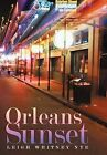 Orleans Sunset by Leigh Whitney Nye (Hardback, 2012)
