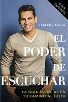 Cala Contigo: El Poder De Escuchar (spanish Edition) By Ismael Cala