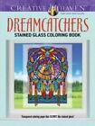 Adult Coloring: Creative Haven Dreamcatchers Stained Glass Coloring Book by Marty Noble (2014, Paperback)