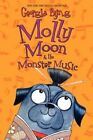 Molly Moon & the Monster Music by Georgia Byng (Paperback / softback, 2014)