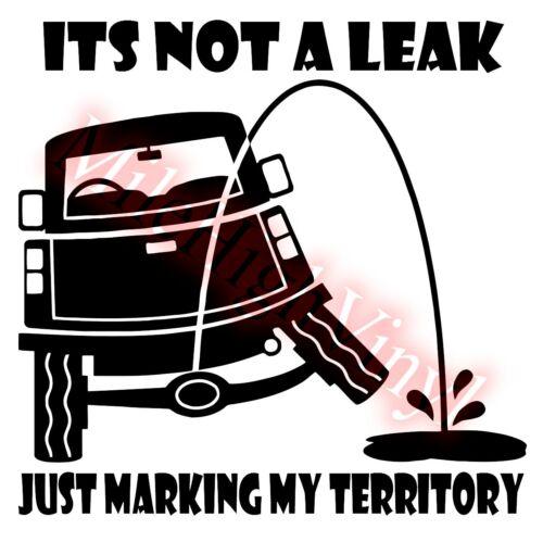 Its Not A Leak #2 Vinyl Decal Sticker Window Glass Car Truck Leaking