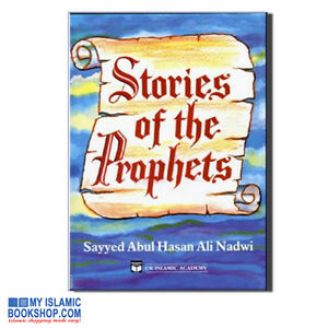 STORIES-OF-THE-PROPHETS-ABUL-HASAN-ALI-NADWI-CHILDREN-ISLAMIC-BOOK-GIFT-IDEAS