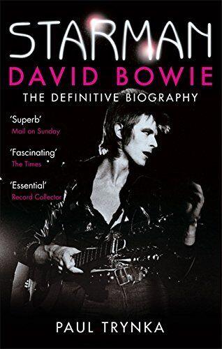1 of 1 - Starman: David Bowie - The Definitive Biography, Trynka, Paul, Very Good conditi