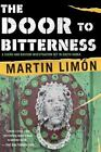 A Sergeants Sueño and Bascom Novel: The Door to Bitterness 4 by Martin Limón (2006, Paperback)