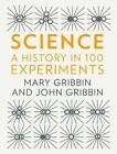 A History of Science in 100 Experiments von John Gribbin und Mary Gribbin (2016, Gebundene Ausgabe)