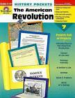 History Pockets: The American Revolution by Evan-Moor Educational Publishers (Paperback / softback, 2007)