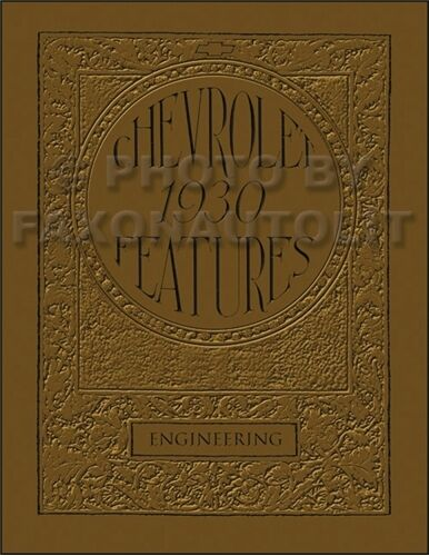 1930 Chevrolet Engineering Features Manual 30 Chevy Car and Truck
