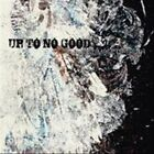 Glimpse of Truth by Up To No Good (CD, Jun-2010)